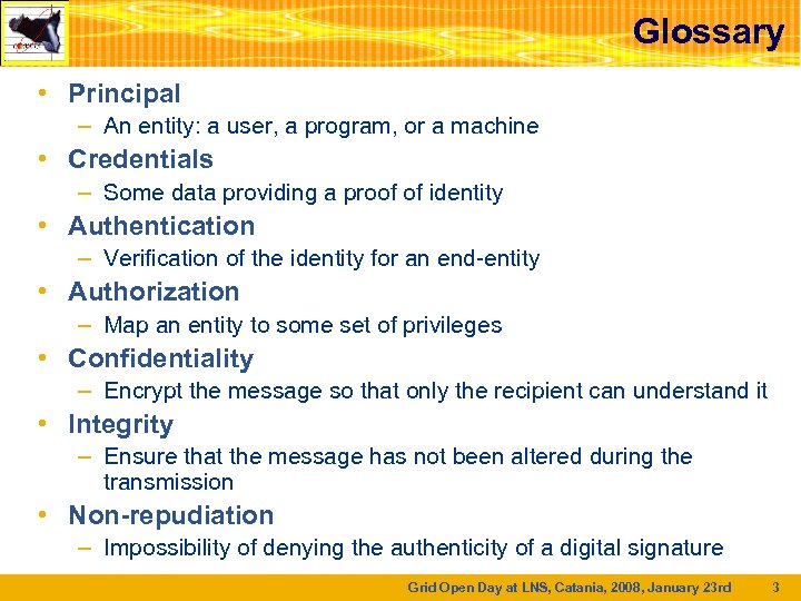 Glossary • Principal – An entity: a user, a program, or a machine •