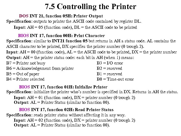 7. 5 Controlling the Printer DOS INT 21, function 05 H: Printer Output Specification: