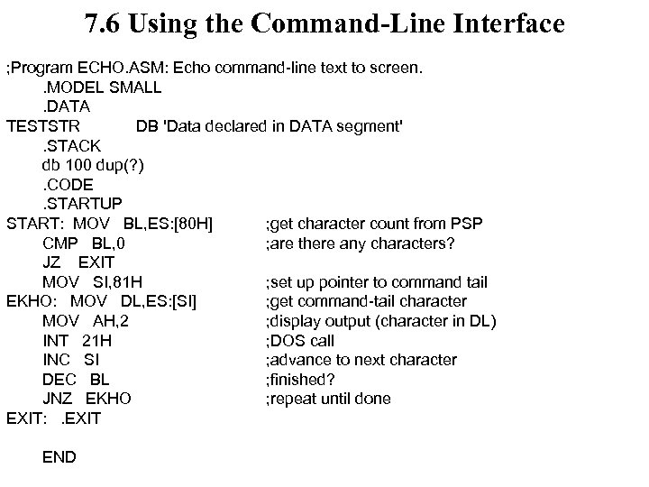7. 6 Using the Command-Line Interface ; Program ECHO. ASM: Echo command-line text to