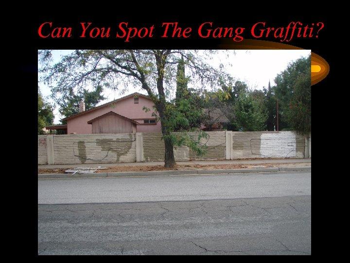 Can You Spot The Gang Graffiti?