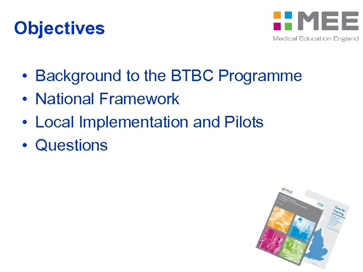 Objectives • • Background to the BTBC Programme National Framework Local Implementation and Pilots