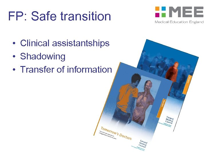 FP: Safe transition • Clinical assistantships • Shadowing • Transfer of information