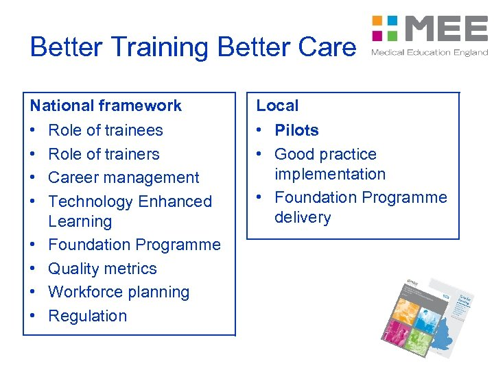 Better Training Better Care National framework Local • • • Pilots • Good practice