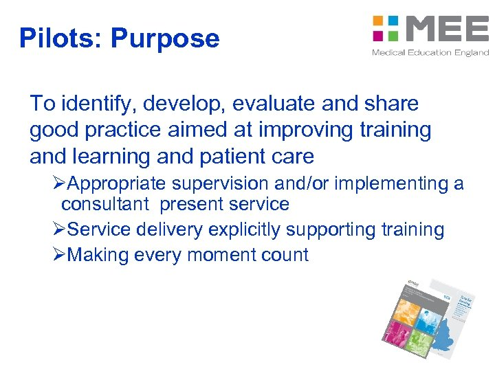 Pilots: Purpose To identify, develop, evaluate and share good practice aimed at improving training