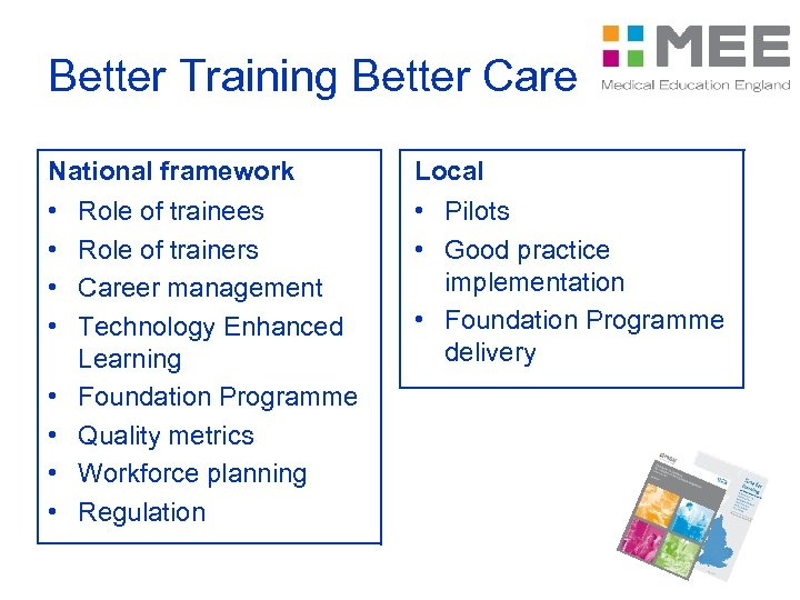 Better Training Better Care National framework Local • • • Pilots • Good practice