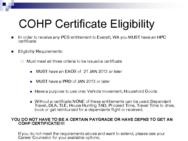 COHP Certificate Eligibility n In order to receive any PCS entitlement to Everett, WA