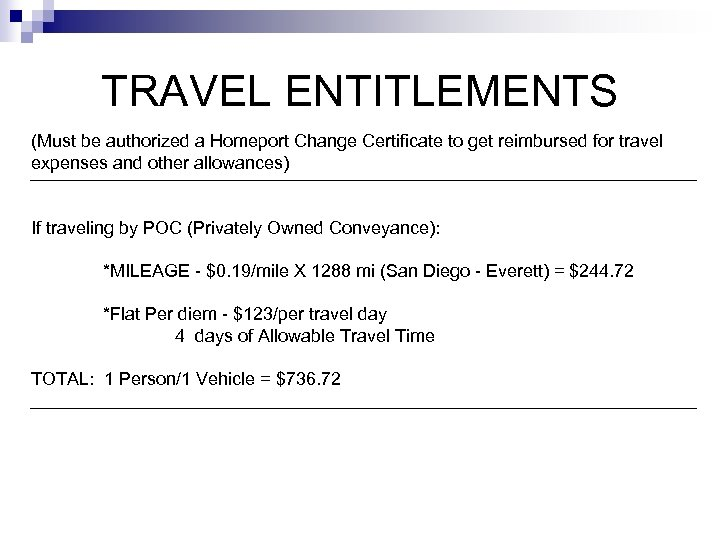 TRAVEL ENTITLEMENTS (Must be authorized a Homeport Change Certificate to get reimbursed for travel