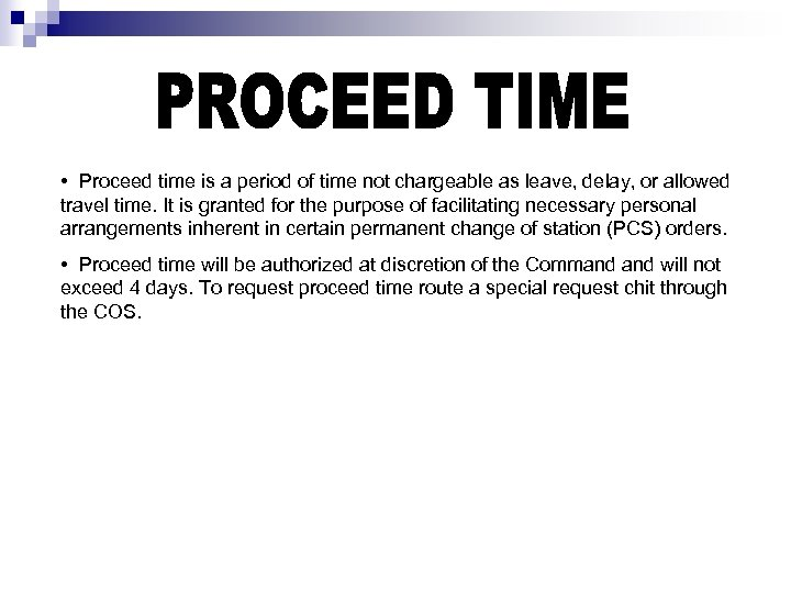 • Proceed time is a period of time not chargeable as leave, delay,