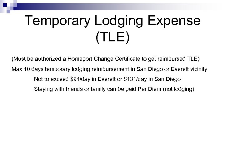 Temporary Lodging Expense (TLE) (Must be authorized a Homeport Change Certificate to get reimbursed
