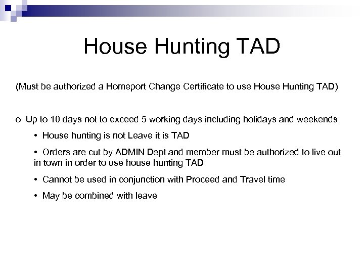 House Hunting TAD (Must be authorized a Homeport Change Certificate to use House Hunting