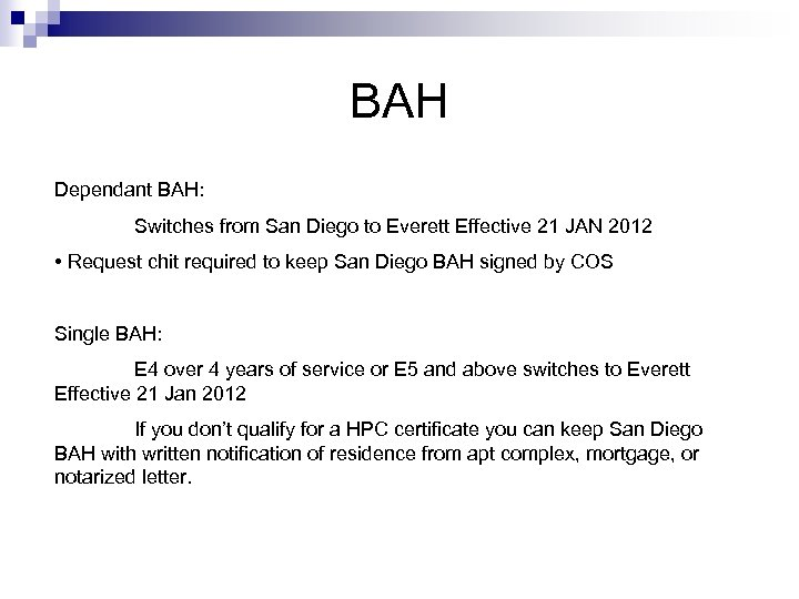BAH Dependant BAH: Switches from San Diego to Everett Effective 21 JAN 2012 •