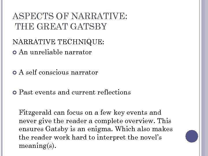 ASPECTS OF NARRATIVE: THE GREAT GATSBY NARRATIVE TECHNIQUE: An unreliable narrator A self conscious