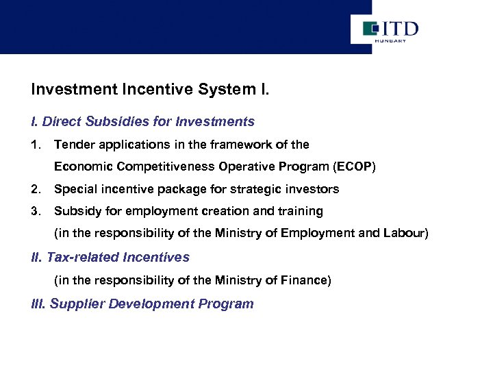 Investment Incentive System I. I. Direct Subsidies for Investments 1. Tender applications in the