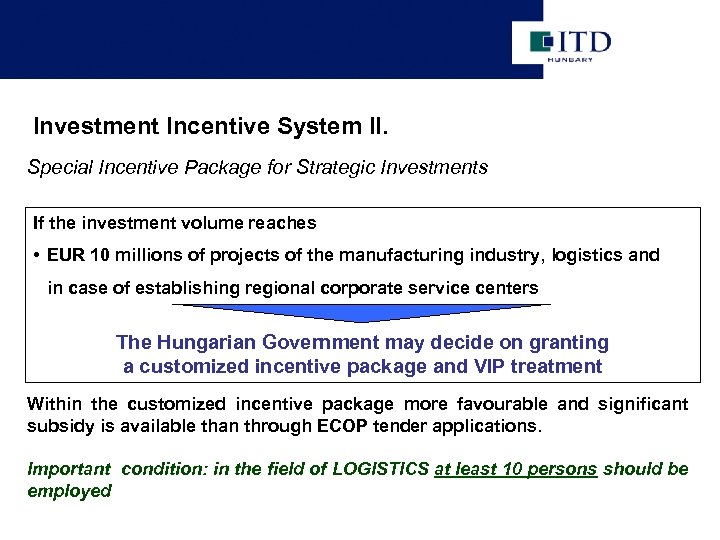 Investment Incentive System II. Special Incentive Package for Strategic Investments If the investment volume