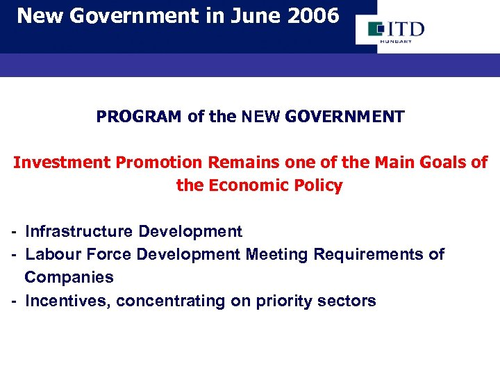 New Government in June 2006 PROGRAM of the NEW GOVERNMENT Investment Promotion Remains one