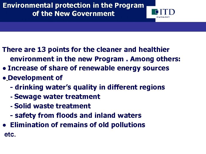 Environmental protection in the Program of the New Government There are 13 points for