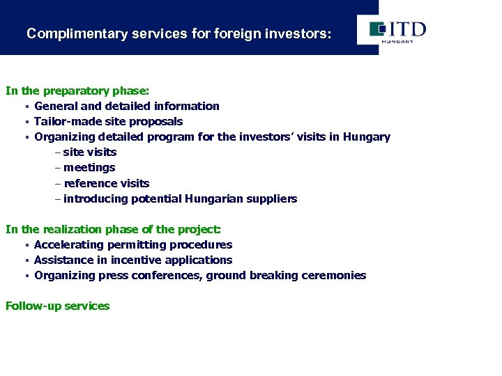 Complimentary services foreign investors: In the preparatory phase: § General and detailed information §