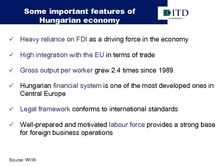 Some important features of Hungarian economy ü Heavy reliance on FDI as a driving