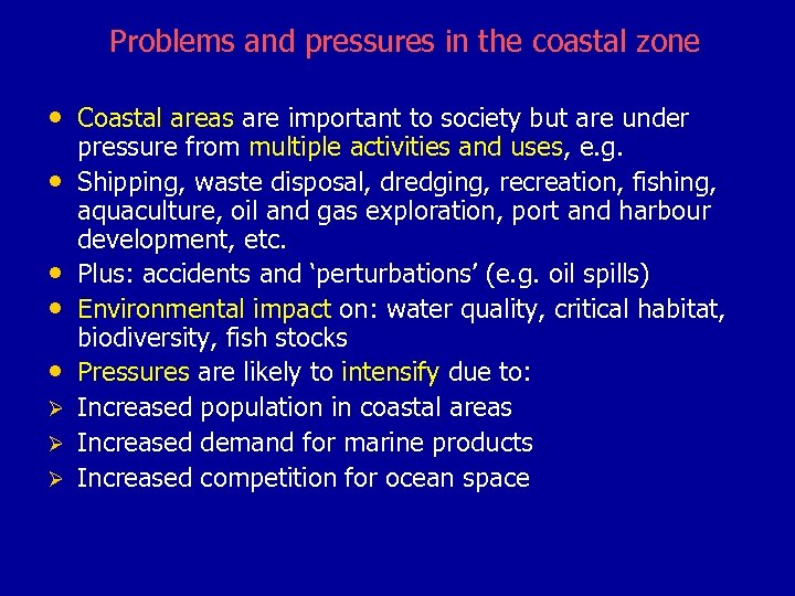 Problems and pressures in the coastal zone • Coastal areas are important to society