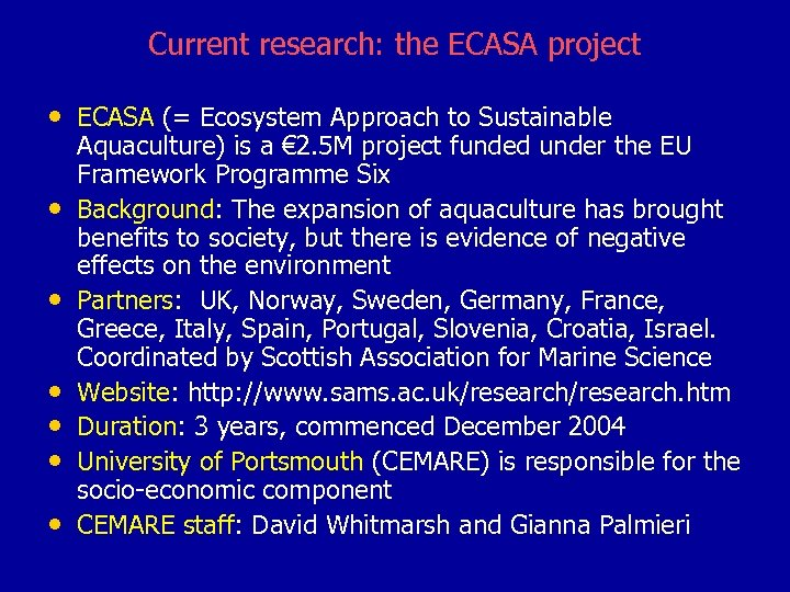 Current research: the ECASA project • ECASA (= Ecosystem Approach to Sustainable • •