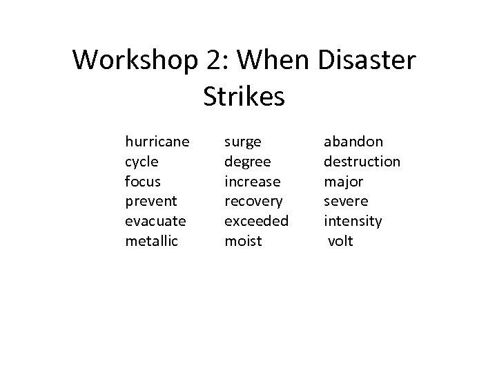 Workshop 2: When Disaster Strikes hurricane cycle focus prevent evacuate metallic surge degree increase