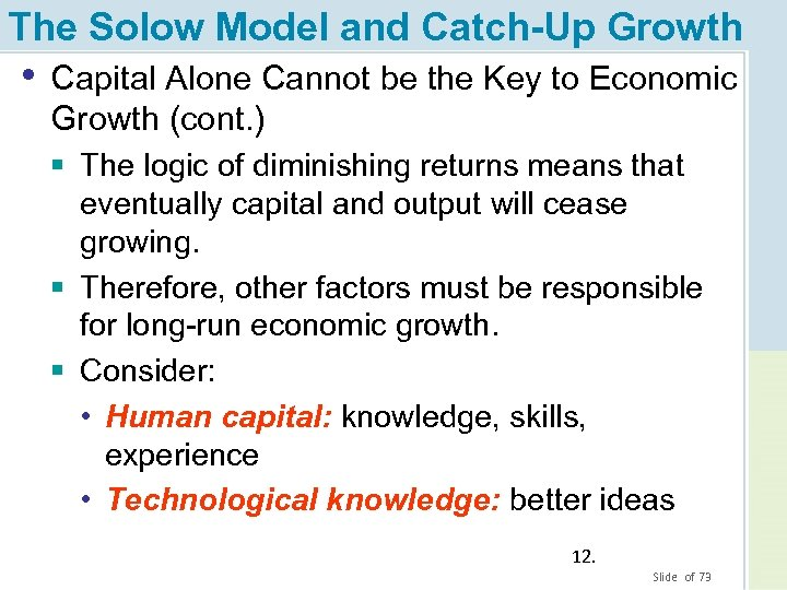 The Solow Model and Catch-Up Growth • Capital Alone Cannot be the Key to