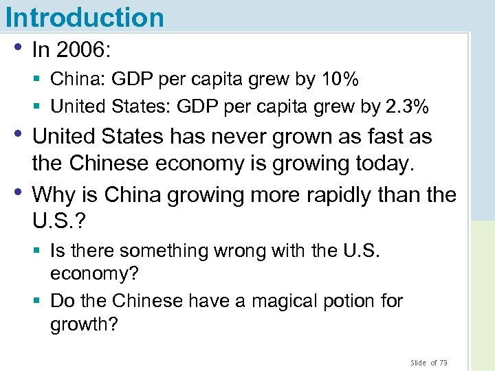 Introduction • In 2006: § China: GDP per capita grew by 10% § United