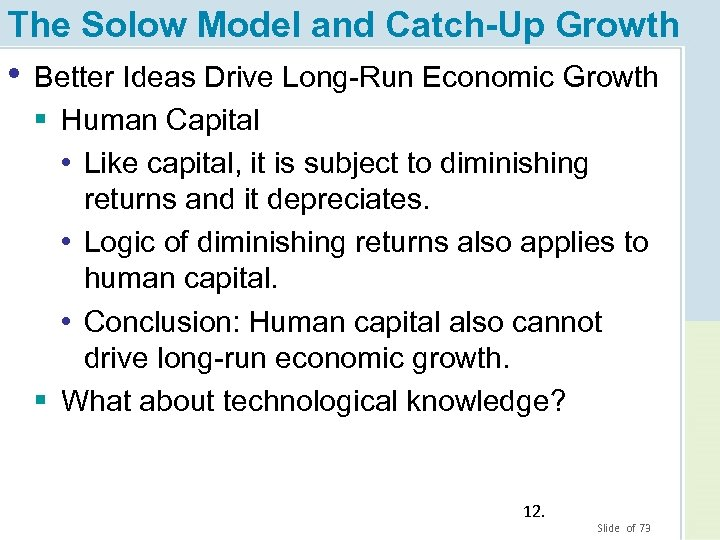 The Solow Model and Catch-Up Growth • Better Ideas Drive Long-Run Economic Growth §