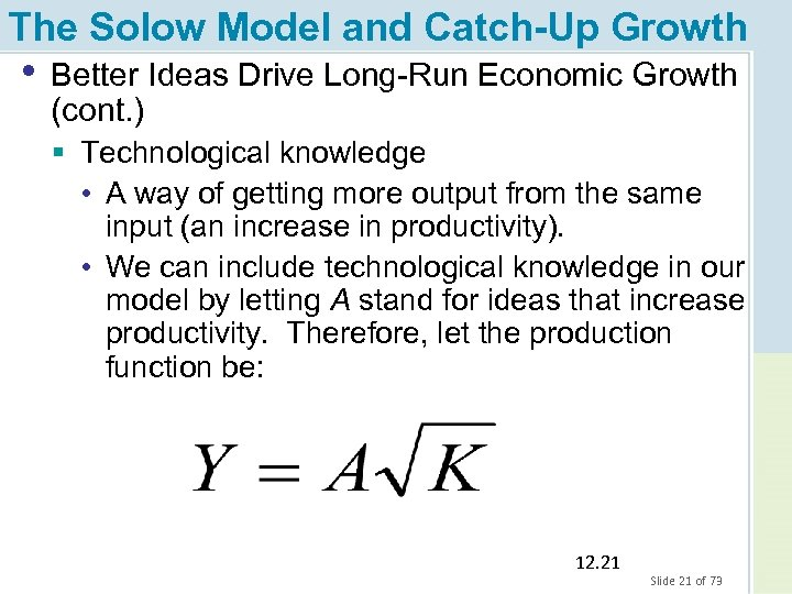 The Solow Model and Catch-Up Growth • Better Ideas Drive Long-Run Economic Growth (cont.