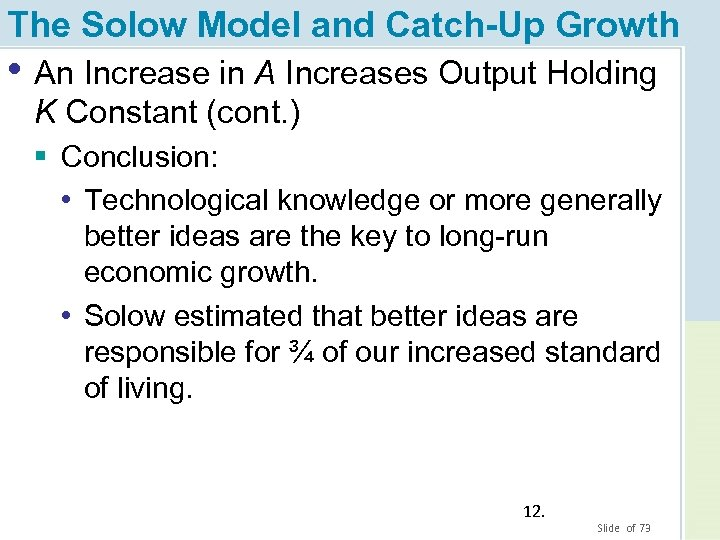 The Solow Model and Catch-Up Growth • An Increase in A Increases Output Holding