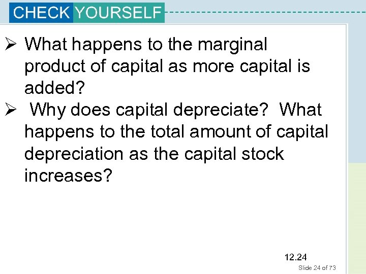 Ø What happens to the marginal product of capital as more capital is added?