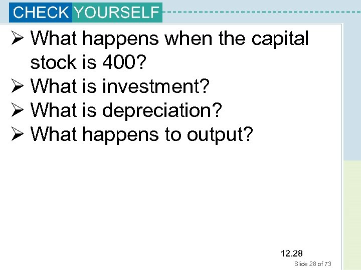 Ø What happens when the capital stock is 400? Ø What is investment? Ø