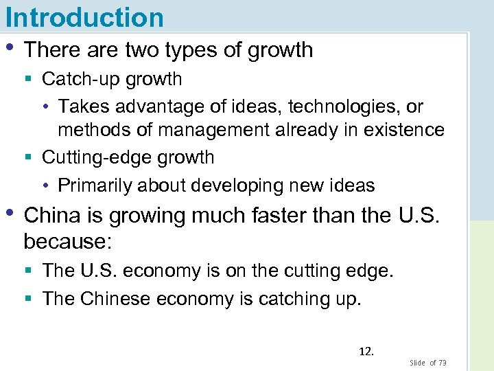 Introduction • There are two types of growth § Catch-up growth • Takes advantage
