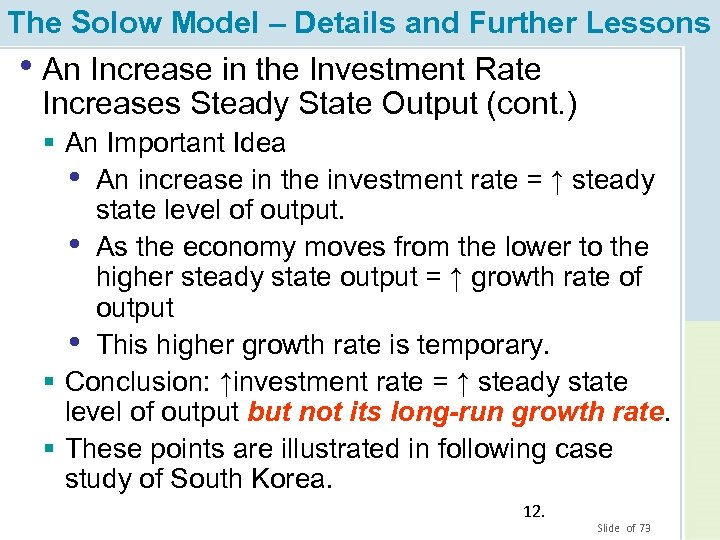 The Solow Model – Details and Further Lessons • An Increase in the Investment