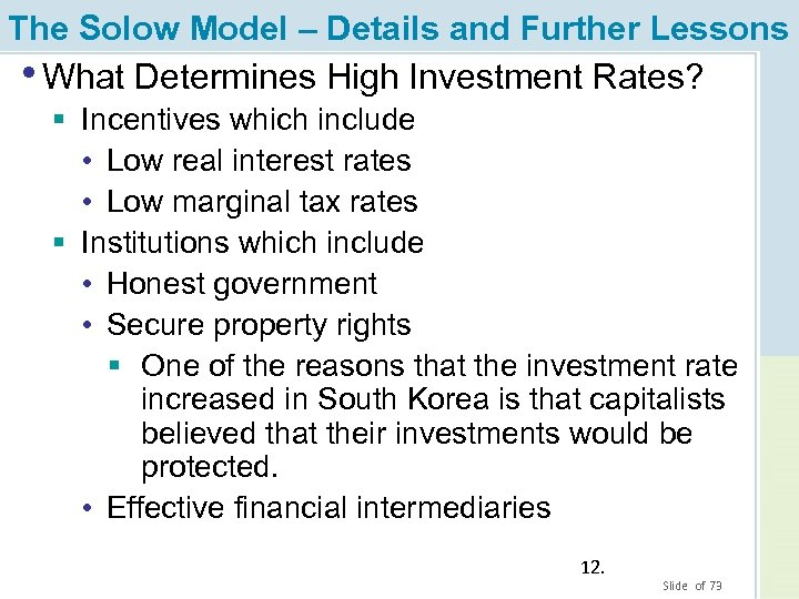 The Solow Model – Details and Further Lessons • What Determines High Investment Rates?