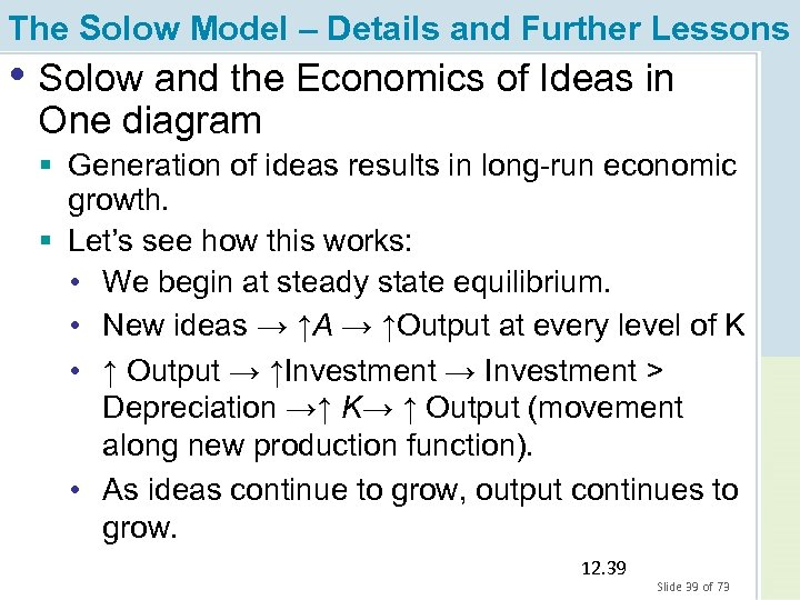 The Solow Model – Details and Further Lessons • Solow and the Economics of