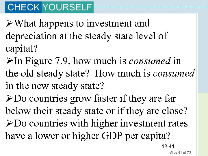ØWhat happens to investment and depreciation at the steady state level of capital? ØIn