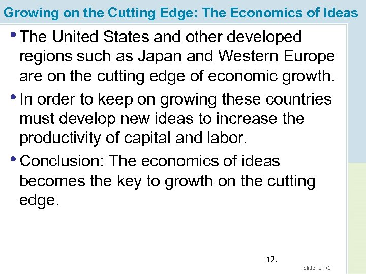 Growing on the Cutting Edge: The Economics of Ideas • The United States and
