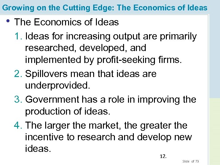 Growing on the Cutting Edge: The Economics of Ideas • The Economics of Ideas