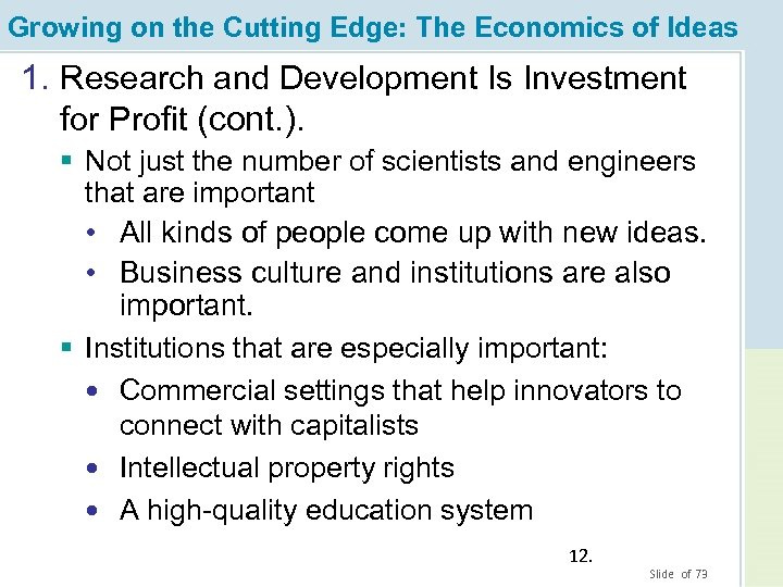 Growing on the Cutting Edge: The Economics of Ideas 1. Research and Development Is