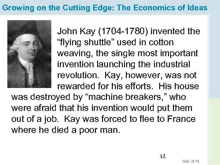 Growing on the Cutting Edge: The Economics of Ideas John Kay (1704 -1780) invented