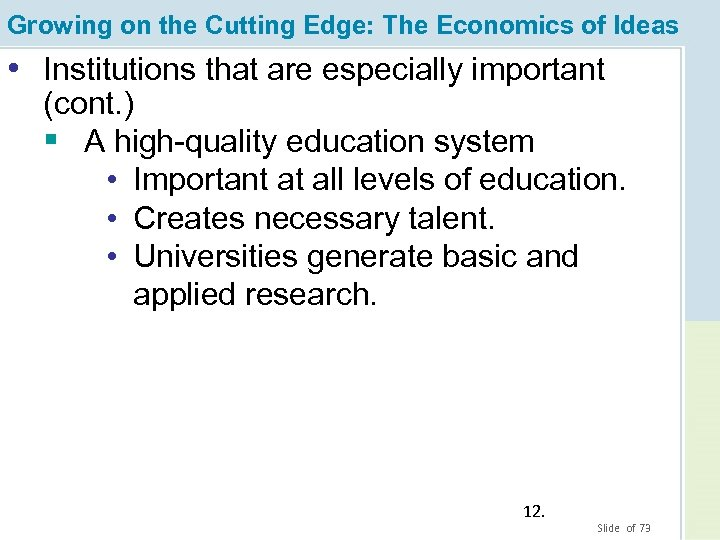 Growing on the Cutting Edge: The Economics of Ideas • Institutions that are especially
