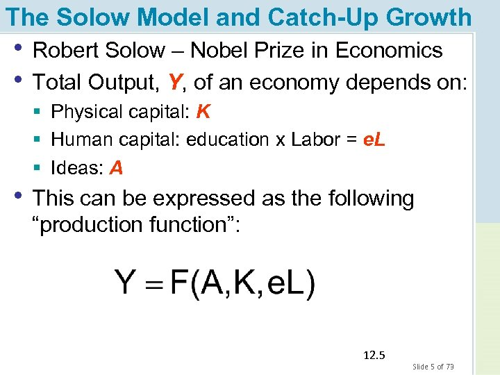 The Solow Model and Catch-Up Growth • Robert Solow – Nobel Prize in Economics