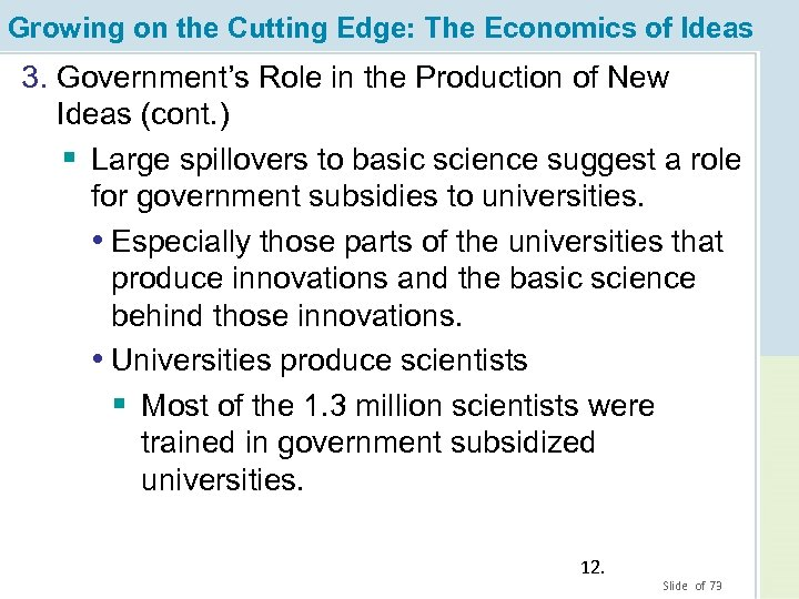 Growing on the Cutting Edge: The Economics of Ideas 3. Government's Role in the
