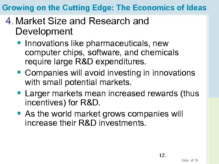 Growing on the Cutting Edge: The Economics of Ideas 4. Market Size and Research