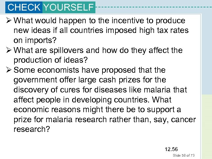 Ø What would happen to the incentive to produce new ideas if all countries