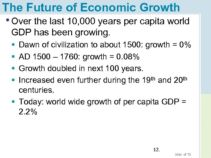 The Future of Economic Growth • Over the last 10, 000 years per capita