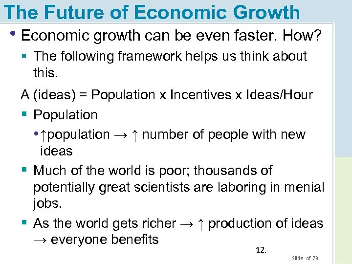 The Future of Economic Growth • Economic growth can be even faster. How? §