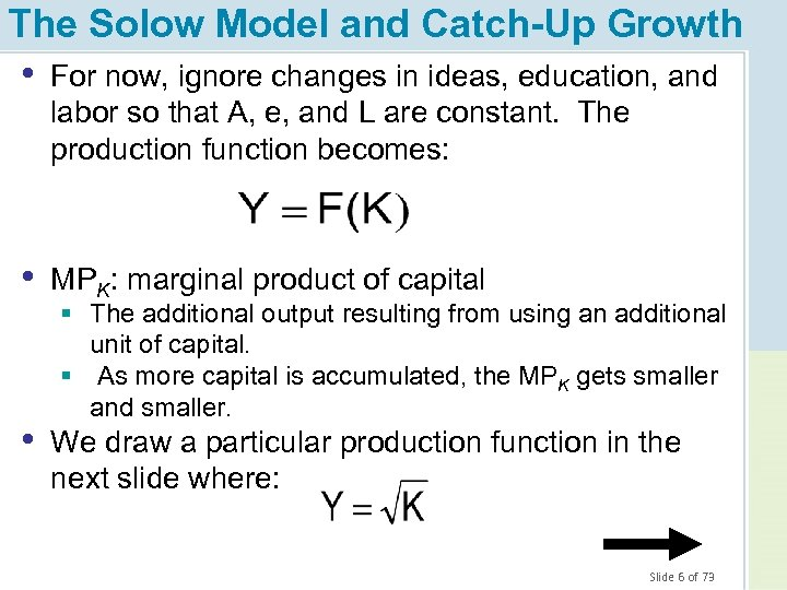 The Solow Model and Catch-Up Growth • For now, ignore changes in ideas, education,