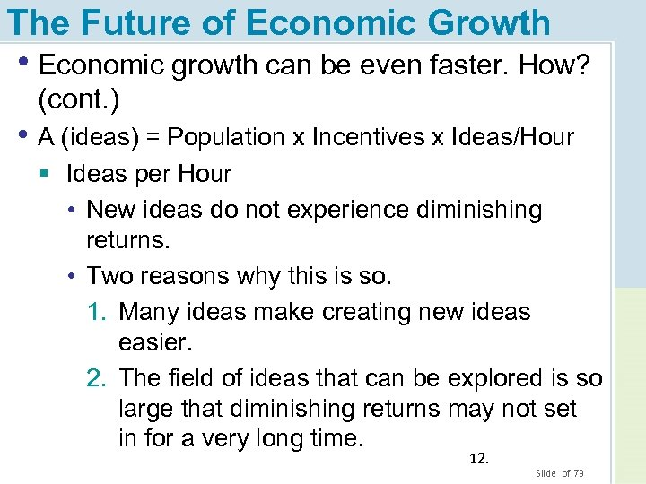 The Future of Economic Growth • Economic growth can be even faster. How? (cont.